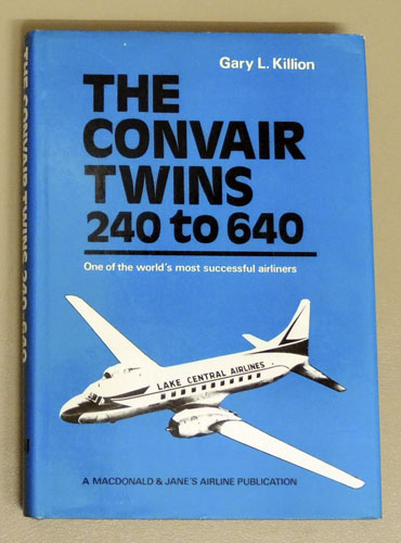 Image for The Convair Twins 240 to 640: One of the World's Most Successful Airliners