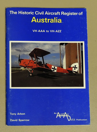 Image for The Historic Civil Aircraft Register of Australia: VH-AAA to VH-AZZ