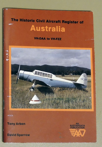 Image for The Historic Civil Aircraft Register of Australia: VH-DAA to VH-FZZ