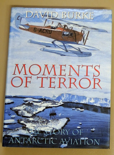 Image for Moments of Terror: The Story of Antarctic Aviation