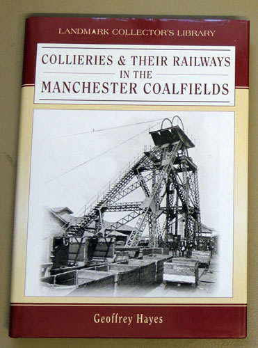 Image for Collieries & Their Railways in the Manchester Coalfields