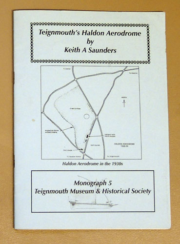 Image for Teignmouth Museum and Historical Society Monograph 5: Teignmouth's Haldon Aerodrome