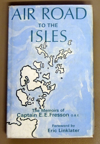 Image for Air Road to the Isles: The Memoirs of Captain EE Fresson OBE