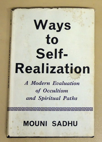 Image for Ways to Self-Realization: A Modern Evaluation of Occultism and Spiritual Paths