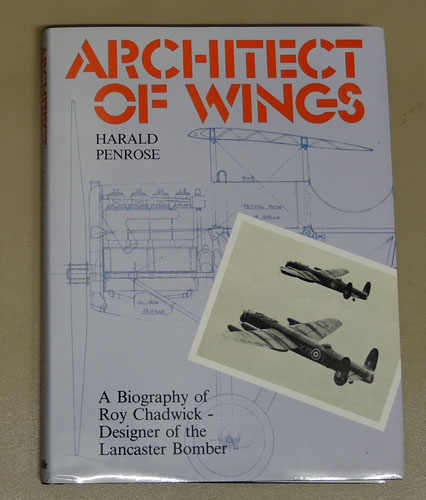 Image for Architect of Wings: A Biography of Roy Chadwick, Designer of the Lancaster Bomber