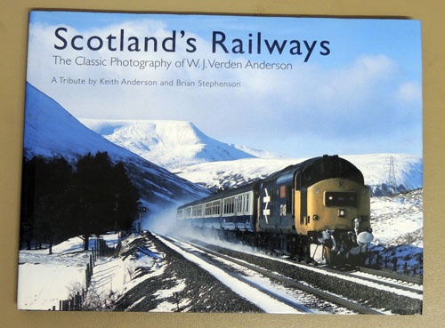 Image for Scotland's Railways: The Classic Photography of W.J. Verden Anderson. A Tribute