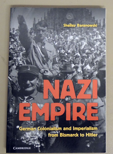 Image for Nazi Empire: German Colonialism And Imperialism From Bismarck To Hitler