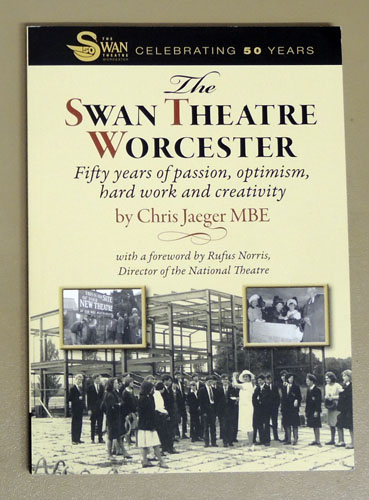 Image for The Swan Theatre Worcester: Fifty Years of Passion, Optimism, Hard Work and Creativity