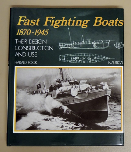 Image for Fast Fighting Boats 1870 - 1945: Their Design, Construction and Use
