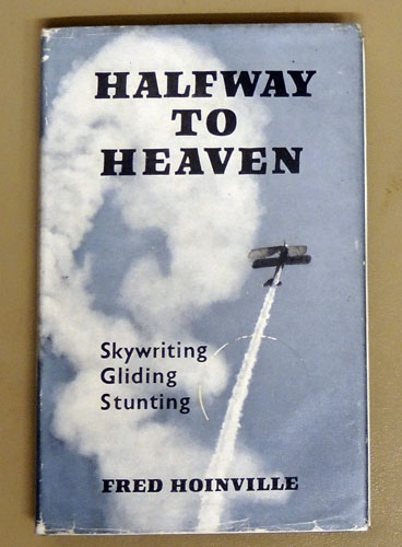 Image for Halfway to Heaven: Skywriting, Gliding, Stunting