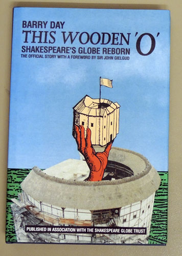 Image for This Wooden 'O': Shakespeare's Globe Reborn. The Official Story