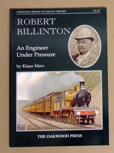 Image for Oakwood Library of Railway History OL147: Robert Billinton. An Engineer Under Pressure