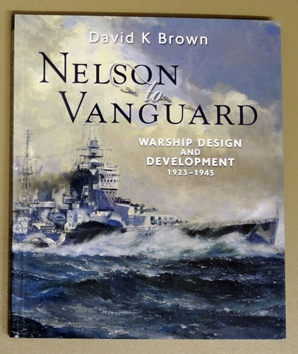 Image for Nelson to Vanguard: Warship Design and Development 1923 - 1945