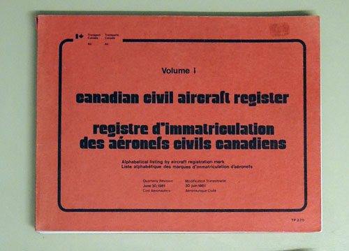 Image for Canadian Civil Aircraft Register Volume I (Registre D'immatriculation Des Aeronefs Civils Canadiens). Alphabetical Listing By Aircraft Registration Mark.
