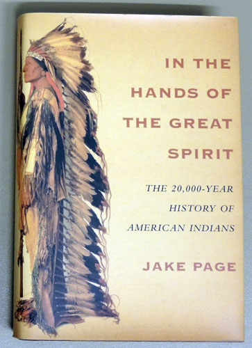 Image for In the Hands of the Great Spirit: The 20, 000 Year History of American Indians
