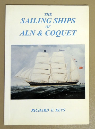 Image for The Sailing Ships of Aln and Coquet: A Record of the Sailing Ships of the Rivers Aln and Coquet from 1830 to 1896
