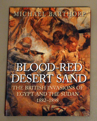 Image for Blood-Red Desert Sand: The British Invasions of Egypt and the Sudan 1882 - 1898 (Signed Copy)
