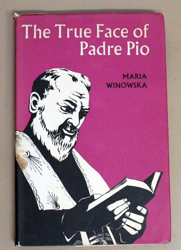 Image for The True Face of Padre Pio: A Portrait of Italy's 'Miracle' Priest