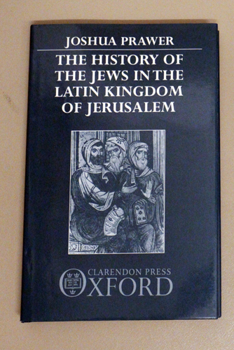 Image for The History of the Jews in the Latin Kingdom of Jerusalem