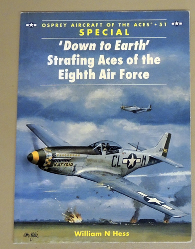 Image for Osprey Aircraft of the Aces No.51: Special. 'Down to Earth' Strafing Aces of the Eighth Air Force