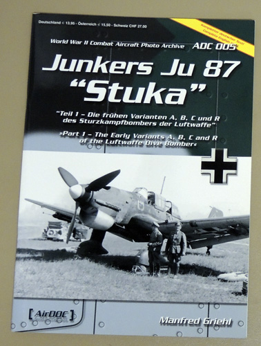 Image for World War II Combat Aircraft Photo Archive ADC 005: Junkers Ju 87 Stuka - Part 1 - The Early Variants A, B, C and R of the Luftwaffe Dive Bomber