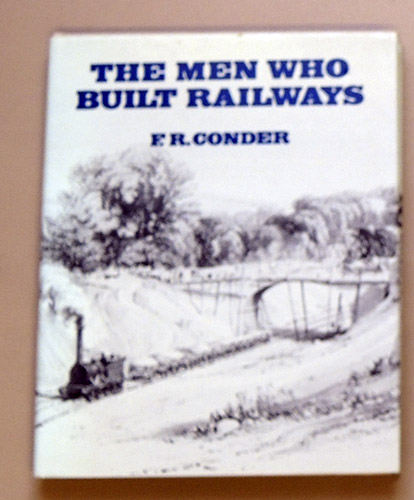 Image for The Men Who Built Railways. A Reprint of F.R. Conder's Personal Recollections of English Engineers