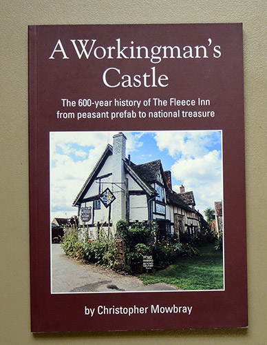 Image for A Workingman's Castle: The 600-year History of tThe Fleece Inn from Peasant Prefab to National Treasure