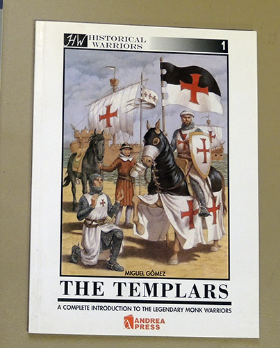 Image for Historical Warriors 1: The Templars: A Complete Introduction to the Legendary Monk Warriors
