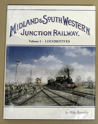 Image for The Midland and South Western Junction Railway: Volume 2: Locomotives