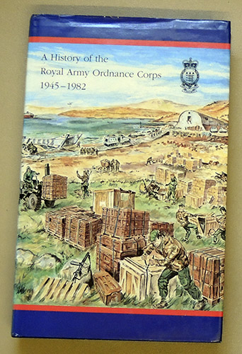 Image for A History of the Royal Army Ordnance Corps 1945 - 1982