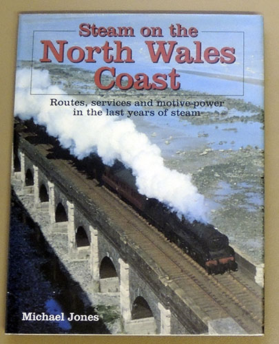 Image for Steam on the North Wales Coast: Routes, Services and Motive Power in the Last Years of Steam