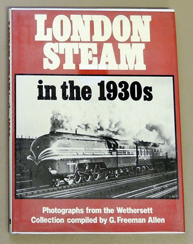 Image for London Steam in the 1930s. Photographs from the Wethersett Collection