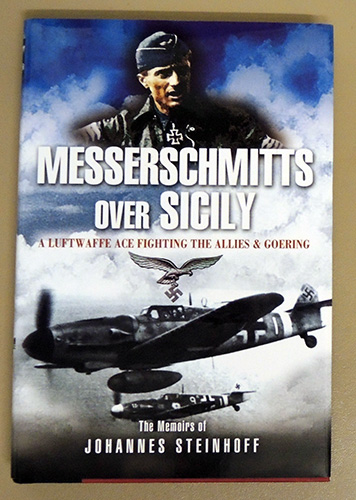 Image for Messerschmitts Over Sicily: A Luftwaffe Ace Fighting the Allies and Goering