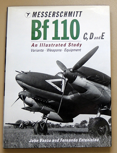 Image for Messerschmitt Bf 110 (Bf110) C, D and E. An Illustrated Study. Variants; Weapons; Equipment.