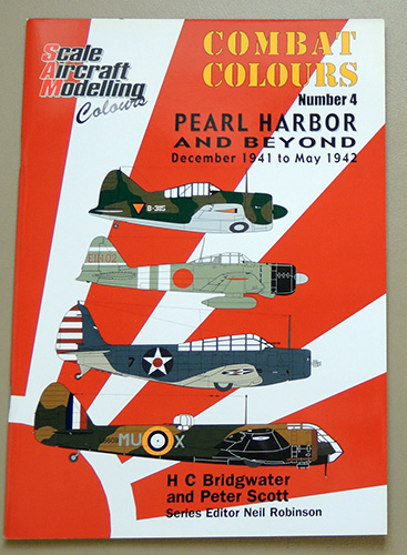 Image for Scale Aircraft Modelling Colours: Combat Colours No.4: Pearl Harbor and Beyond December 1941 to May 1942