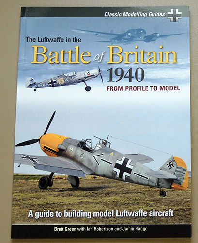 Image for Classic Modelling Guides: The Luftwaffe in the Battle of Britain 1940. From Profile to Model. A Guide to Building Model Luftwaffe Aircraft