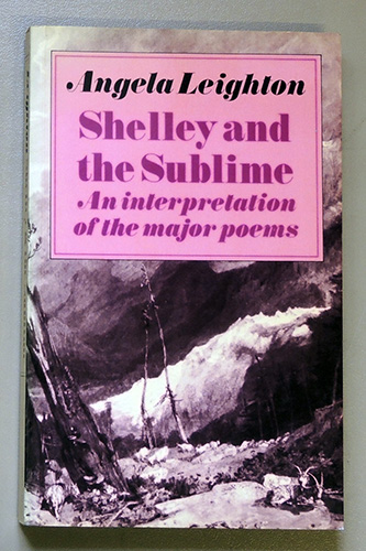 Image for Shelley and the Sublime: An Interpretation of the Major Poems