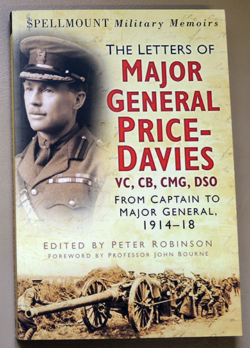 Image for The Letters of Major General Price-Davies VC, CB, CMG, DSO. From Captain to Major General, 1914 - 1918 (Spellmount Military Memoirs)