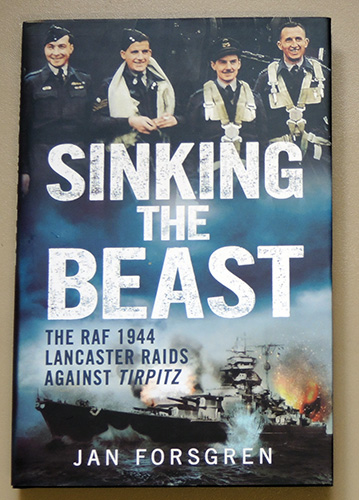 Image for Sinking the Beast: The RAF 1944 Lancaster Raids Against Tirpitz