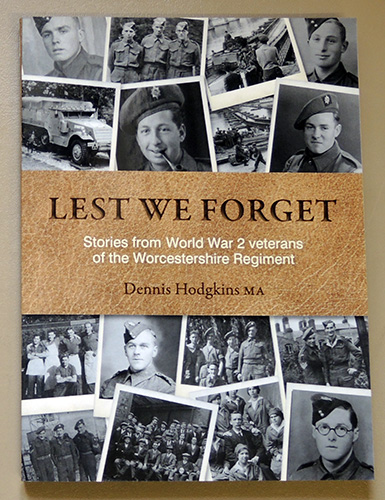 Image for Lest We Forget: Stories from World War 2 Veterans of the Worcestershire Regiment