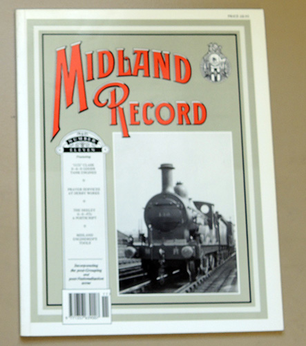 Image for Midland Record Number Eleven (11): Featuring '1121' Class 0-6-0 Goods Tank Engines; Prayer Services at Derby Works; The Deeley 0-6-4Ts: A Postscript; Midland Enginemen's Tools