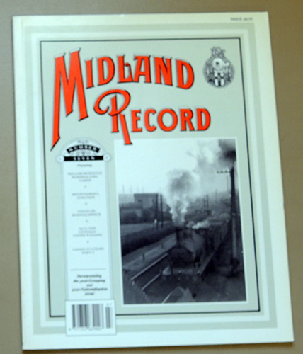 Image for Midland Record Number Seven (7): Featuring Wellingborough Marshalling Yards; Mountsorrel Junction; Focus on Barnoldswick; 10/12 Ton Covered Goods Wagons; Goods Stations Part 2