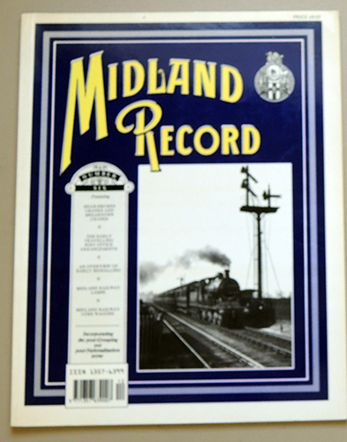 Image for Midland Record Number Six (6): Featuring Swan-necked Cranes and Breakdown Cranes; The Early Travelling Post Office Arrangements; An Overview of Early Signalling; Midland Railway Lamps; Midland Railway Coke Wagons