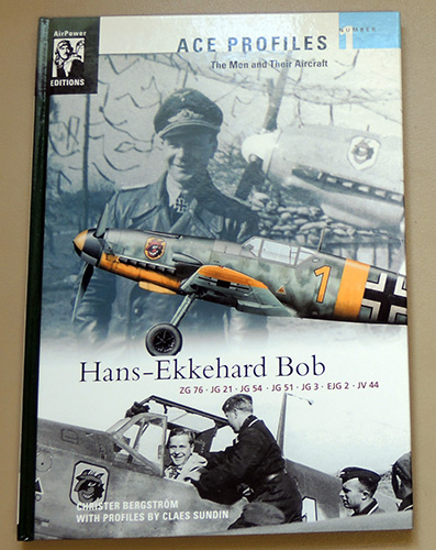 Image for Ace Profiles - The Men and Their Aircraft Number 1: Hans-Ekkehard Bob. ZG 76; JG 21; JG 54; JG 51; JG 3; EJG 2; JV 44