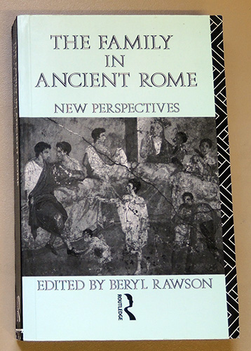 Image for The Family In Ancient Rome: New Perspectives