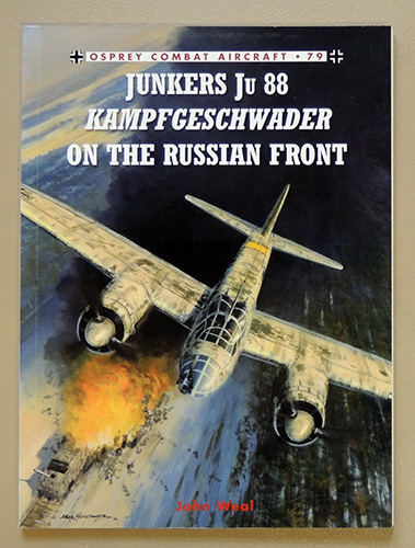 Image for Osprey Combat Aircraft No.79: Junkers Ju 88 (Ju88) Kampfgeschwader on the Russian Front
