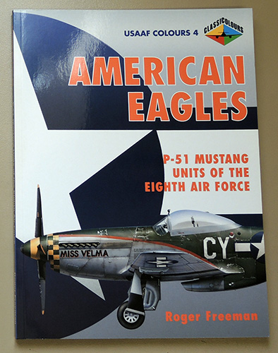 Image for USAAF Colours 4: American Eagles: P-51 Mustang Units of the Eighth Air Force