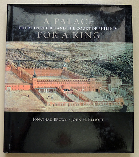 Image for A Palace for a King: The Buen Retiro and the Court of Philip IV
