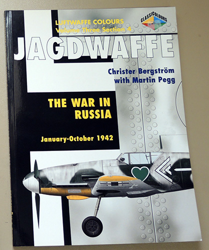 Image for Luftwaffe Colours: Jagdwaffe. Volume Three. Section 4: The War in Russia January - October 1942