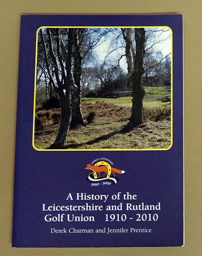 Image for A History of the Leicestershire and Rutland Golf Union 1910 - 2010